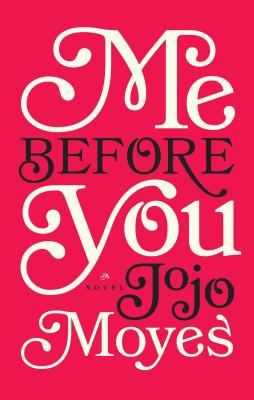 Me Before You - Moyes, Jojo