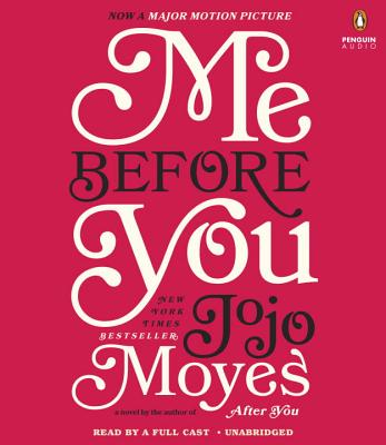 Me Before You - Moyes, Jojo, and Lyons, Susan (Read by), and Bentink, Anna (Read by)