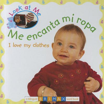 Me Encanta Mi Ropa/I Love My Clothes - Brimax Publishing (Creator)