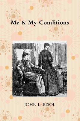 Me & My Conditions - Bisol, John L.