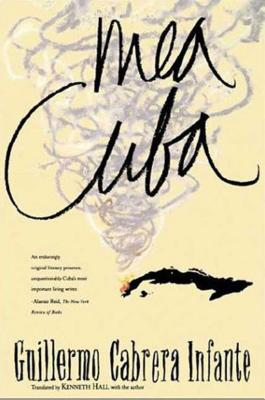 Mea Cuba - Infante, Guillermo Cabrena, and Hall, Kenneth (Translated by)
