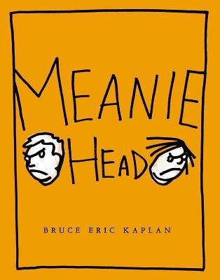 Meaniehead - Kaplan, Bruce Eric