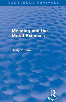 Meaning and the Moral Sciences - Putnam, Hilary