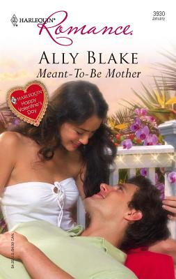 Meant-To-Be Mother - Blake, Ally