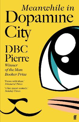 Meanwhile in Dopamine City: Shortlisted for the Goldsmiths Prize 2020 - Pierre, DBC