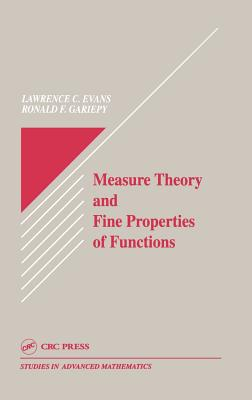 Measure Theory and Fine Properties of Functions - Evans, Lawrence C, and Evans, Evans Craig, and Gariepy Ronald F