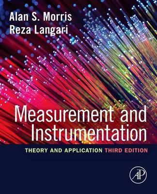Measurement and Instrumentation: Theory and Application - Morris, Alan S., and Langari, Reza