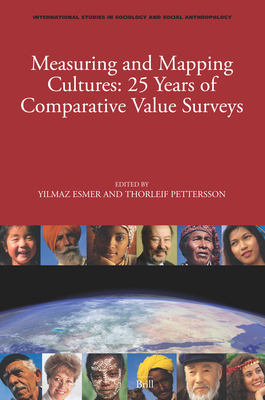 Measuring and Mapping Cultures: 25 Years of Comparative Value Surveys - Esmer, Yilmaz