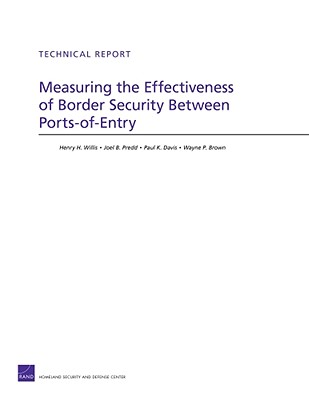 Measuring the Effectiveness of Border Security Between Ports-Of-Entry - Willis, Henry H