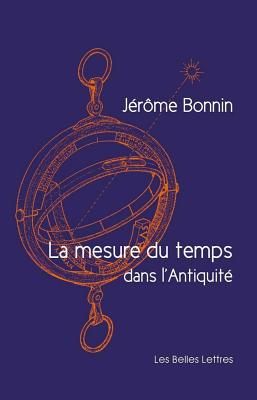 Measuring Time in Antiquity - Bonnin, Jerome