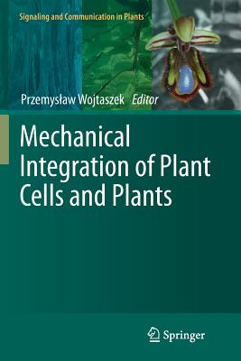 Mechanical Integration of Plant Cells and Plants - Wojtaszek, Przemyslaw (Editor)