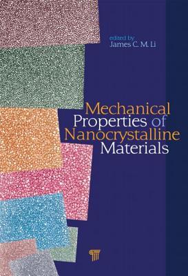 Mechanical Properties of Nanocrystalline Materials - Li, James C M (Editor)