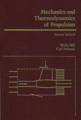 Mechanics and Thermodynamics of Propulsion - Hill, Philip
