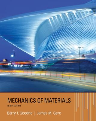 Mechanics of Materials - Gere, James, and Goodno, Barry