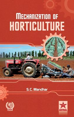 Mechanization of Horticulture - Mandhar, S C