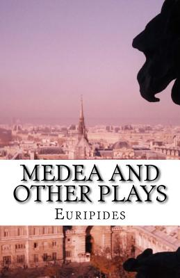 Medea and Other Plays - Euripides, and Coleridge, Edward Philip (Translated by)