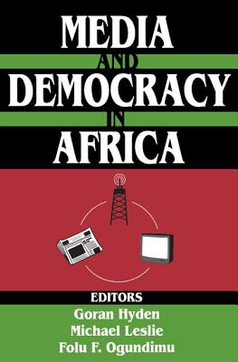 Media & Democracy in Africa (Ppr) - Hyden, Goran (Editor)