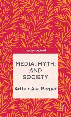 Media, Myth, and Society - Berger, A.