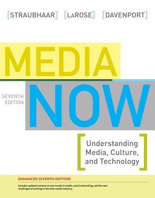 Media Now 2012 Update - Straubhaar, Joseph, and Larose, Robert, and Davenport, Lucinda