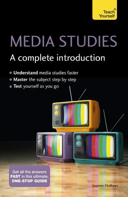 Media Studies: A Complete Introduction: Teach Yourself - Hollows, Joanne