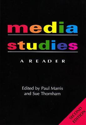 Media Studies: A Reader - 2nd Edition - Marris, Paul (Editor), and Thornham, Sue (Editor), and Bassett, Caroline (Editor)