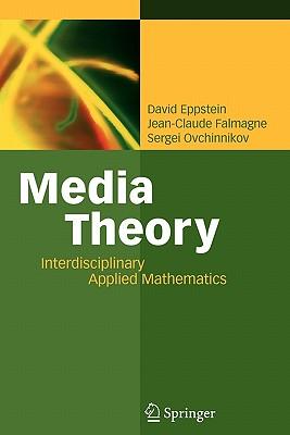Media Theory: Interdisciplinary Applied Mathematics - Eppstein, David, and Falmagne, Jean-Claude, and Ovchinnikov, Sergei