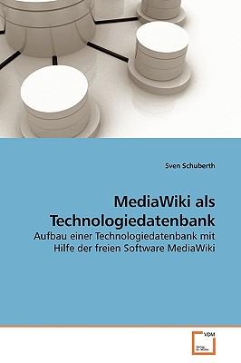 MediaWiki Als Technologiedatenbank - Schuberth, Sven