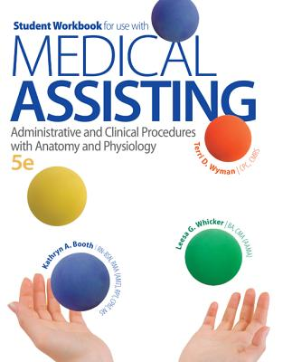 Medical Assisting: Administrative and Clinical Procedures with Anatomy and Physiology - Booth, Kathryn