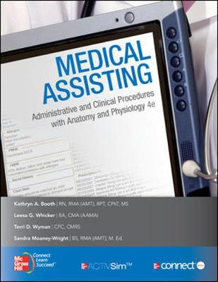 Medical Assisting: Administrative and Clinical Procedures with Anatomy & Physiology - Booth, Kathryn, and Whicker, Leesa, and Booth Kathryn
