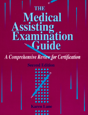 Medical Assisting Examination Guide: A Comprehensive Review for Certification - Lane, Karen, CMA-AC