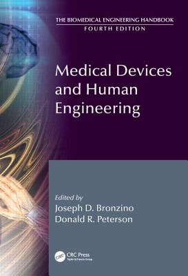 Medical Devices and Human Engineering - Bronzino, Joseph D (Editor), and Peterson, Donald R, Dr. (Editor)