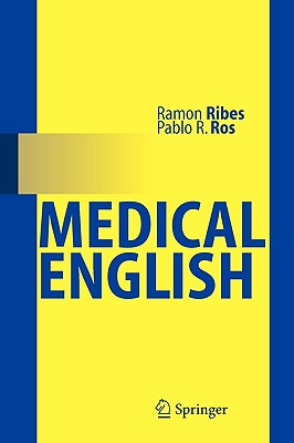 Medical English - Ribes, Ramon, and Ros, Pablo R, MD, MPH