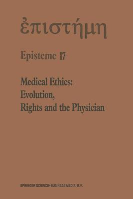 Medical Ethics: Evolution, Rights and the Physician - Shenkin, H a
