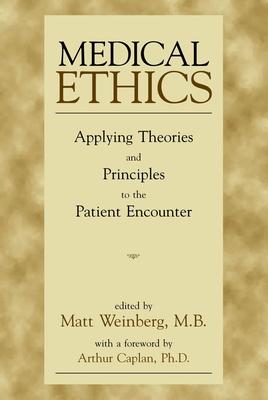 Medical Ethics - Weinberg, Matt, M.B. (Editor)