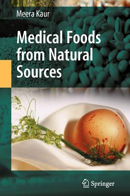 Medical Foods from Natural Sources - Kaur, Meera
