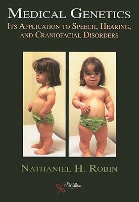 Medical Genetics: Its Application to Speech, Hearing, and Craniofacial Disorders - Robin, Nathaniel H