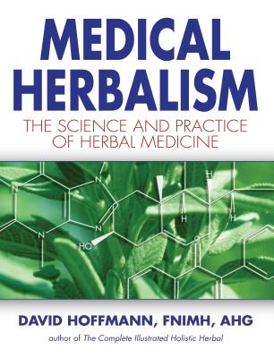 Medical Herbalism: The Science and Practice of Herbal Medicine - Hoffmann, David, Fnimh