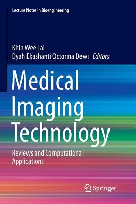 Medical Imaging Technology: Reviews and Computational Applications - Lai, Khin Wee (Editor), and Octorina Dewi, Dyah Ekashanti (Editor)