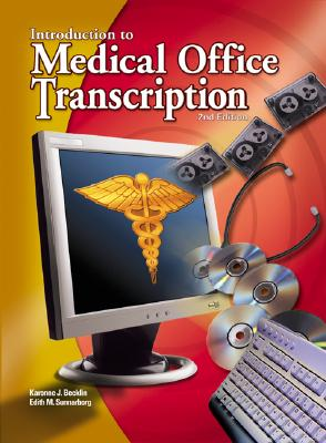 Medical Office Transcription: An Introduction to Medical Transcription Text-Workbook - Becklin, Karonne J, and Sunnarborg, Edith, and Becklin Karonne
