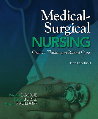 Medical-surgical Nursing: Critical Thinking in Patient Care - LeMone, Priscilla, and Burke, Karen M., and Bauldoff, Gerene