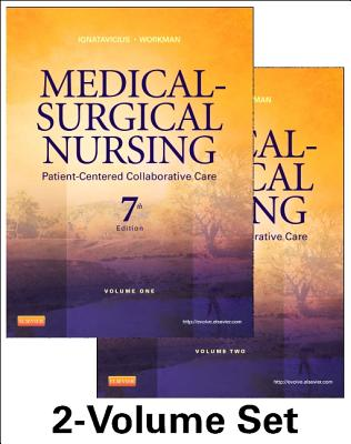 Medical-Surgical Nursing: Patient-Centered Collaborative Care, 2-Volume Set - Ignatavicius, Donna D, MS, RN, CM, and Workman, M Linda, PhD, RN