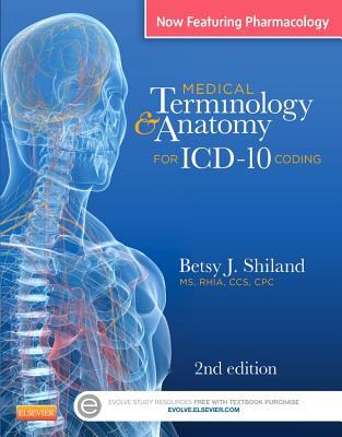 Medical Terminology & Anatomy for ICD-10 Coding - Shiland, Betsy J, MS, Rhia, Cpc, Cphq