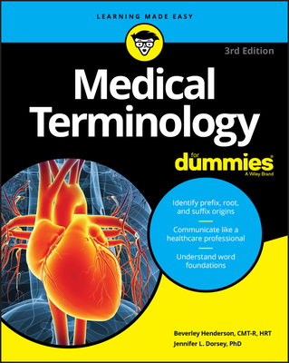Medical Terminology For Dummies - Henderson, Beverley, and Dorsey, Jennifer L.