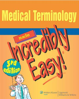 Medical Terminology Made Incredibly Easy! - Comerford, Karen (Editor), and Schaeffer, Liz (Editor)