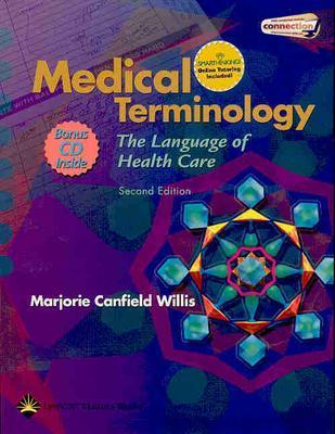 Medical Terminology: The Language of Health Care - Willis, Marjorie Canfield, CMA-AC