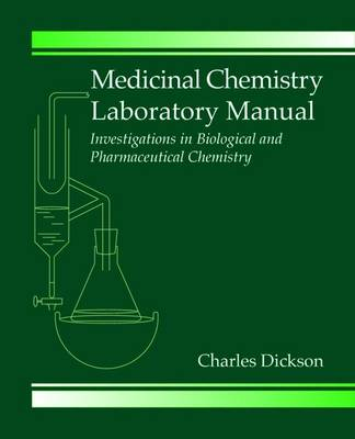 Medicinal Chemistry Laboratory Manual - Dickson, Charles