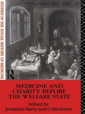 Medicine and Charity Before the Welfare State - Barry, Jonathan (Editor), and Jones, Colin (Editor)