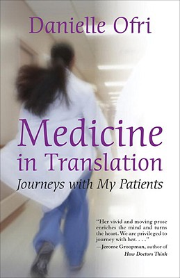 Medicine in Translation: Journeys with My Patients - Ofri, Danielle