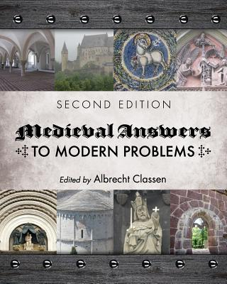 Medieval Answers to Modern Problems - Classen, Albrecht (Editor)