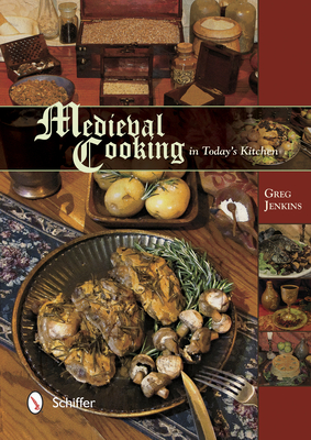 Medieval Cooking in Today's Kitchen - Jenkins, Greg
